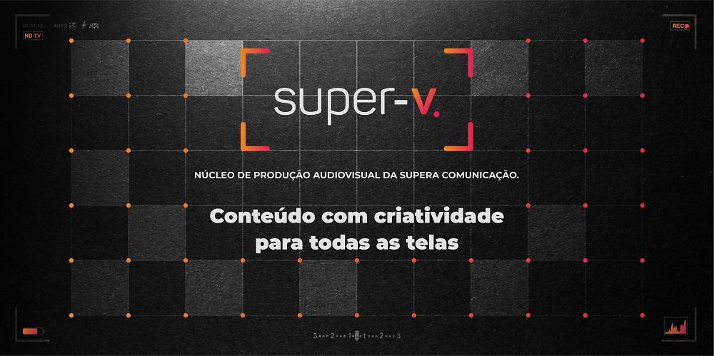 Super-V: o núcleo de produção audiovisual da Suoera