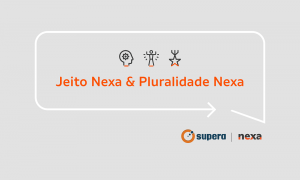 Jeito Nexa & Pluralidade Nexa: diversidade e cultura organizacional na Nexa